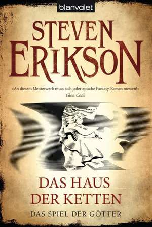 Das Spiel der Götter (07) - Das Haus der Ketten de Steven Erikson