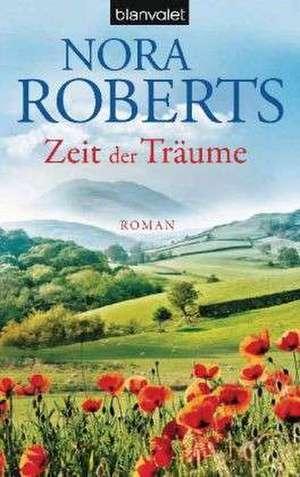Zeit der Träume. Zeit-Trilogie 01 de Nora Roberts