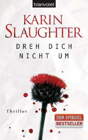 Dreh dich nicht um de Karin Slaughter