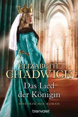 Das Lied der Königin de Elizabeth Chadwick