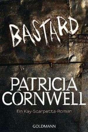Bastard de Patricia Cornwell