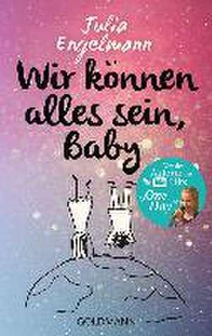 Wir können alles sein, Baby de Julia Engelmann