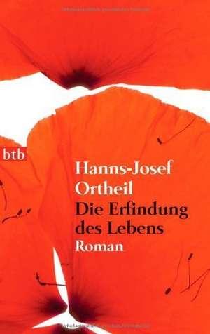 Die Erfindung des Lebens de Hanns-Josef Ortheil