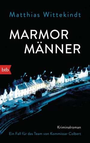 Marmormänner de Matthias Wittekindt