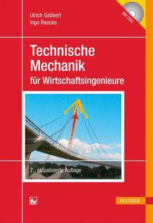 Technische Mechanik für Wirtschaftsingenieure de Ulrich Gabbert