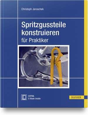 Spritzgussteile konstruieren de Christoph Jaroschek