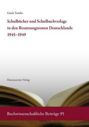 Schulbuecher und Schulbuchverlage in den Besatzungszonen Deutschlands 1945-1949