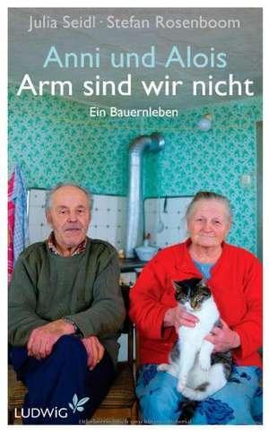 Anni und Alois - Arm sind wir nicht