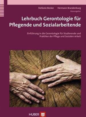 Lehrbuch Gerontologie fuer Pflegende und Sozialarbeitende
