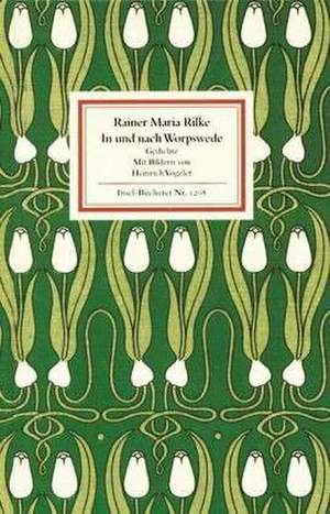 In und nach Worpswede de Rainer Maria Rilke