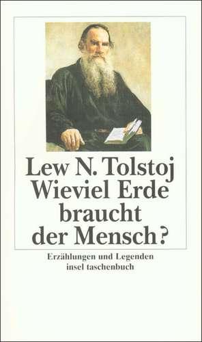 Wieviel Erde braucht der Mensch? de Leo N. Tolstoi