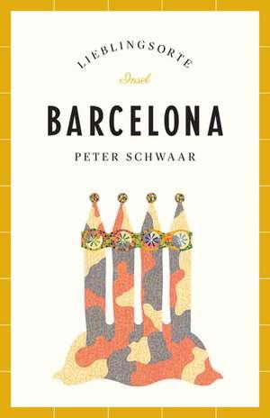 Barcelona - Lieblingsorte de Peter Schwaar