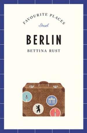 Berlin - Favourite Places de Bettina Rust