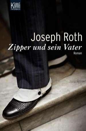 Zipper und sein Vater de Joseph Roth