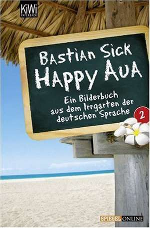 Happy Aua 2 de Bastian Sick