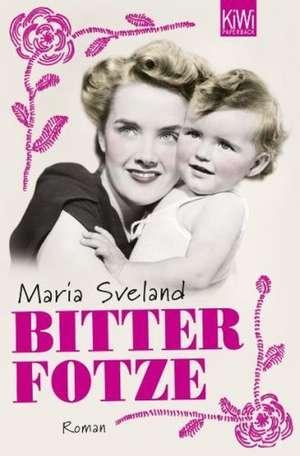 Bitterfotze de Maria Sveland
