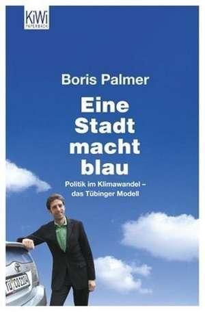 Eine Stadt macht blau de Boris Palmer
