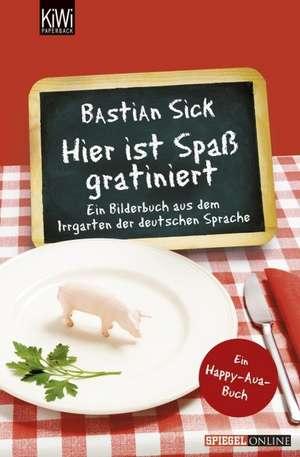 Hier ist Spaß gratiniert de Bastian Sick