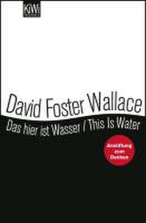 Das hier ist Wasser / This is water de David Foster Wallace