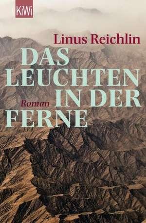 Das Leuchten in der Ferne de Linus Reichlin