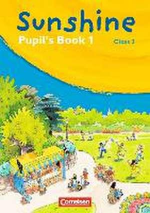 SUNSHINE 1. 3. Schuljahr. Pupil's Book. Allgemeine Ausgabe