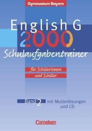English G 2000. Ausgabe Bayern. Band 2. Schulaufgabentrainer mit eingelegten Musterlösungen de Hellmut Schwarz