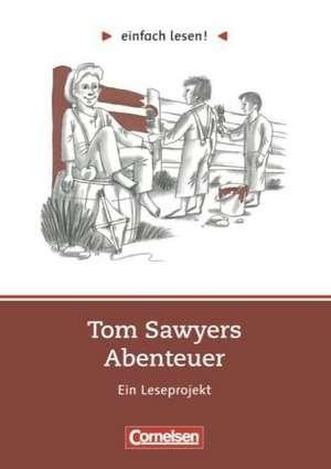 einfach lesen! Tom Sawyer. Aufgaben und UEbungen