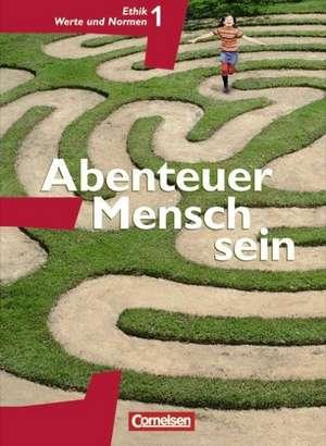 Abenteuer Mensch sein Ethik/LER Werte und Normen 5./6. Westliche Bundeslaender