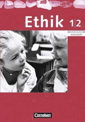Ethik 1./2. Schuljahr. Arbeitsheft. Sachsen, Sachsen-Anhalt, Thueringen, Mecklenburg-Vorpommern, Rheinland-Pfalz