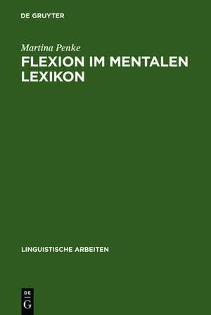 Flexion im mentalen Lexikon de Martina Penke