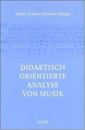 Didaktisch orientierte Analyse von Musik de Stefan Zöllner-Dressler
