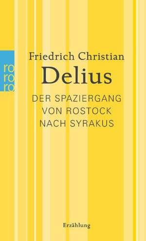 Der Spaziergang von Rostock nach Syrakus de Friedrich Christian Delius