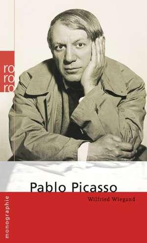 Pablo Picasso de Wilfried Wiegand