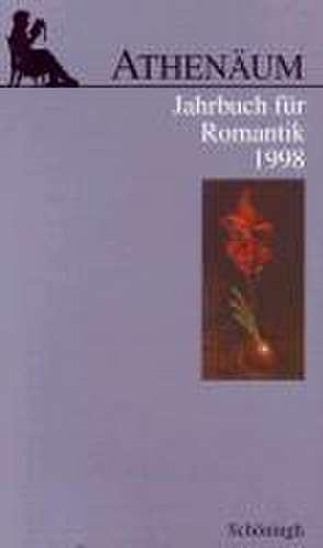 Athenäum. Jahrbuch für Romantik 1998 de Ernst Behler