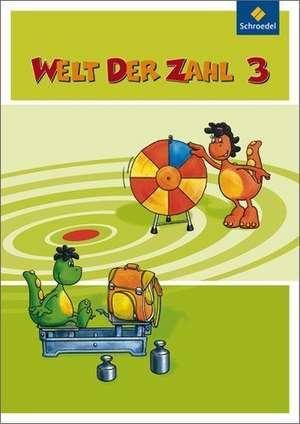 Welt der Zahl 3. Schuelerband. Berlin, Brandenburg, Bremen, Mecklenburg-Vorpommern, Sachsen-Anhalt, Thueringen