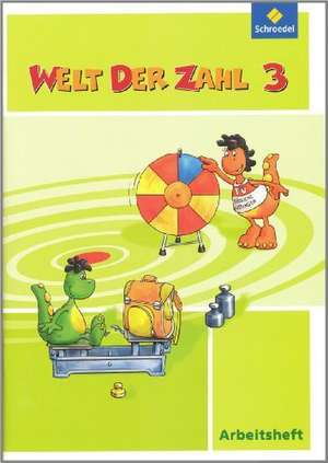 Welt der Zahl 3. Arbeitsheft. Berlin, Brandenburg, Bremen, Mecklenburg-Vorpommern, Sachsen-Anhalt, Thueringen