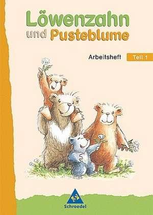 Loewenzahn und Pusteblume. Leselernbuch 1. Arbeitsheft. Neubearbeitung