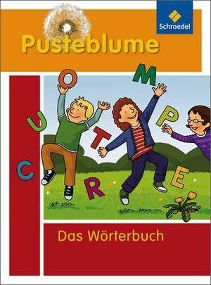 Pusteblume. Das Woerterbuch fuer Grundschulkinder 2010. Alle Bundeslaender ausser Bayern