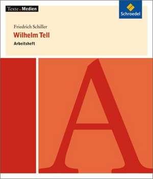 Wilhelm Tell: Arbeitsheft