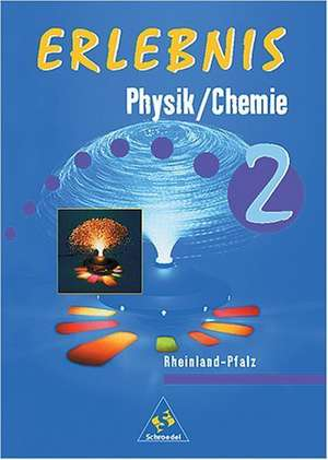 Erlebnis Physik / Chemie 2. Schuelerbuch. Rheinland-Pfalz