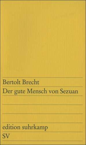 Der gute Mensch von Sezuan de Bertolt Brecht