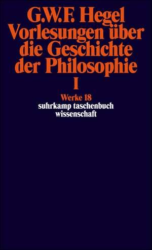 Vorlesungen ueber die Geschichte der Philosophie I