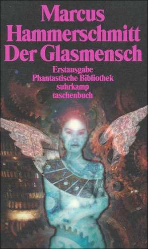 Der Glasmensch und andere Science-fiction-Geschichten de Marcus Hammerschmitt