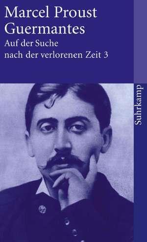 Auf der Suche nach der verlorenen Zeit 3. Guermantes de Marcel Proust