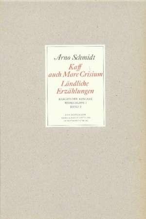 Bargfelder Ausgabe. Standardausgabe. Werkgruppe 1, Band 3