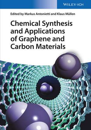 Chemical Synthesis and Applications of Graphene and Carbon Materials de Markus Antonietti