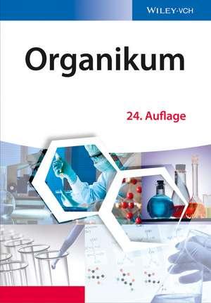 Organikum: Organisch–chemisches Grundpraktikum de Klaus Schwetlick