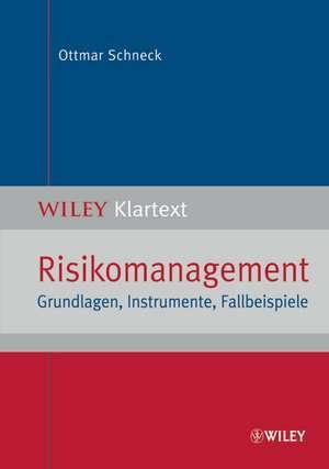 Risikomanagement: Grundlagen, Instrumente, Fallbeispiele de Ottmar Schneck