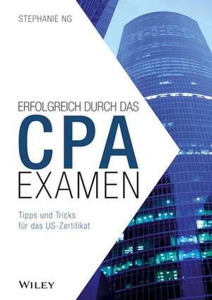 Erfolgreich durch das CPA–Examen – Tipps und Tricks fur das US–Zertifikat