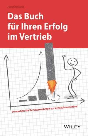 Das Buch für Ihren Erfolg im Vertrieb de Florian Woracek